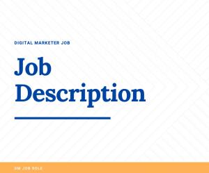 digital marketer job description